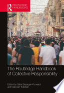 The Routledge Handbook of Collective Responsibility Book