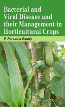 BACTERIAL AND VIRAL DISEASES OF HORTICULTURAL CROPS AND THEIR MANAGEMENT