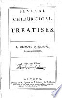 Several Chirurgical Treatises ... The second edition