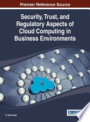 Security Trust And Regulatory Aspects Of Cloud Computing In Business Environments Book PDF
