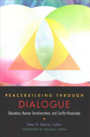 Peacebuilding through dialogue: education, human transformation, and conflict resolution