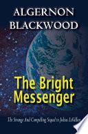 The Bright Messenger