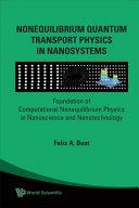 Nonequilibrium Quantum Transport Physics in Nanosystems
