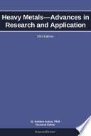 Heavy Metals   Advances in Research and Application  2013 Edition Book