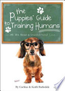 The Puppies  Guide to Training Humans Book