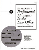 The ABA Guide to Professional Managers in the Law Office