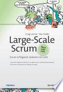 Large-Scale Scrum  : Scrum erfolgreich skalieren mit LeSS