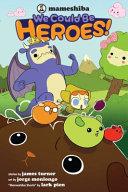 Mameshiba  We Could Be Heroes Book PDF