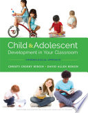 Child and Adolescent Development in Your Classroom  Chronological Approach Book