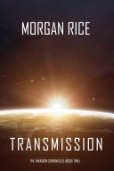 Transmission (The Invasion Chronicles—Book One): A Science Fiction Thriller Pdf/ePub eBook