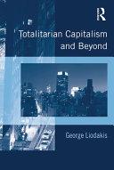 Totalitarian Capitalism and Beyond Pdf/ePub eBook