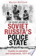 The Secret History of Soviet Russia s Police State