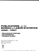 Publications of the Bureau of Labor Statistics, 1886-1967