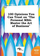 100 Opinions You Can Trust on the Personal Mba