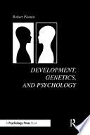 Development Genetics And Psychology