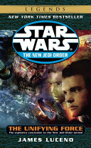The Unifying Force  Star Wars Legends  The New Jedi Order