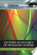 Lectures On Dynamics Of Stochastic Systems Book PDF