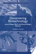 Decentering Biotechnology