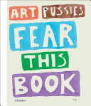Art Pussies Fear this Book Book