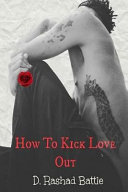 How to Kick Love Out