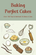 Baking Perfect Cakes