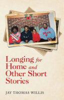 Longing for Home and Other Short Stories