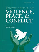 """""""Encyclopedia of Violence, Peace, and Conflict"""" by Lester R. Kurtz"""