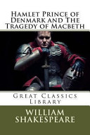 Hamlet Prince of Denmark and the Tragedy of Macbeth