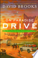 """On Paradise Drive: How We Live Now (And Always Have) in the Future Tense"" by David Brooks"