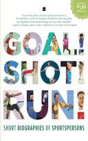 Goal  Shot  Run   Short Biographies of Sportspersons
