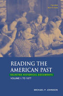 Reading the American Past, Volume I: To 1877