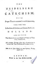 The Heidelberg Catechism; with Proper Texts Annexed to Each Answer