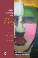 Myth, Meaning and Performance