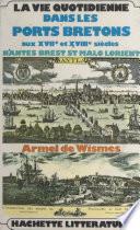 La vie quotidienne dans les ports bretons aux XVIIe et XVIIIe siècles