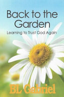Pdf Back to the Garden - Learning to Trust God Again