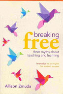 Breaking Free from Myths about Teaching and Learning