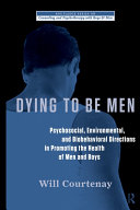 Dying to be Men: Psychosocial, Environmental, and ...