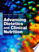"""Advancing Dietetics and Clinical Nutrition E-Book"" by Anne Payne, Helen M. Barker"