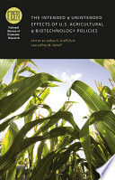 The Intended and Unintended Effects of U S  Agricultural and Biotechnology Policies