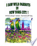 I Saw Wild Parrots in New York City