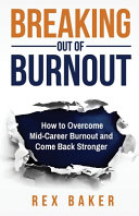 Breaking Out Of Burnout