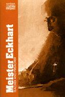 Meister Eckhart, Teacher and Preacher