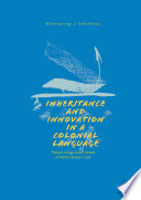 Inheritance and Innovation in a Colonial Language