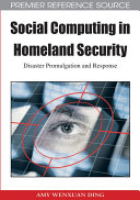Social Computing in Homeland Security: Disaster Promulgation and Response Pdf/ePub eBook