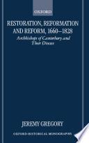 Restoration Reformation And Reform 1660 1828