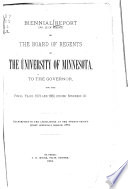 Biennial Report of the Board of Regents of the University of Minnesota  to the Governor