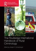 The Routledge International Handbook of Rural Criminology