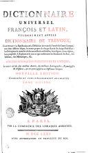 Dictionnaire Universel François Et Latin, Vulgairement Appelé Dictionnaire De Trévoux