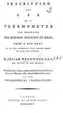 Description and use of a thermometer for measuring the higher degrees of heat ... Extracted from a paper ... published in vol. LXXII. of the Philosophical Transactions