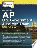 Cracking the AP U  S  Government and Politics Exam  2017 Edition